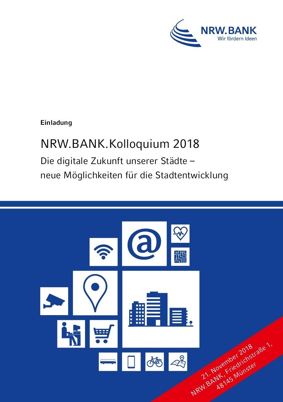 """Einladungsflyer der NRW.BANK zum NRW.BANK.Kolloquium 2018 """"Die digitale Zukunft unserer Städte - neue Möglichkeiten für die Stadtentwicklung"""""""